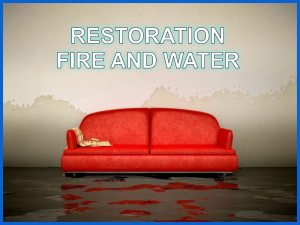 Water and Fire Restoration Contractors