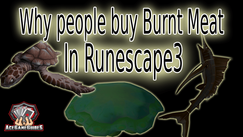 Why players buy Burnt Meat in Rs3 Runescape3