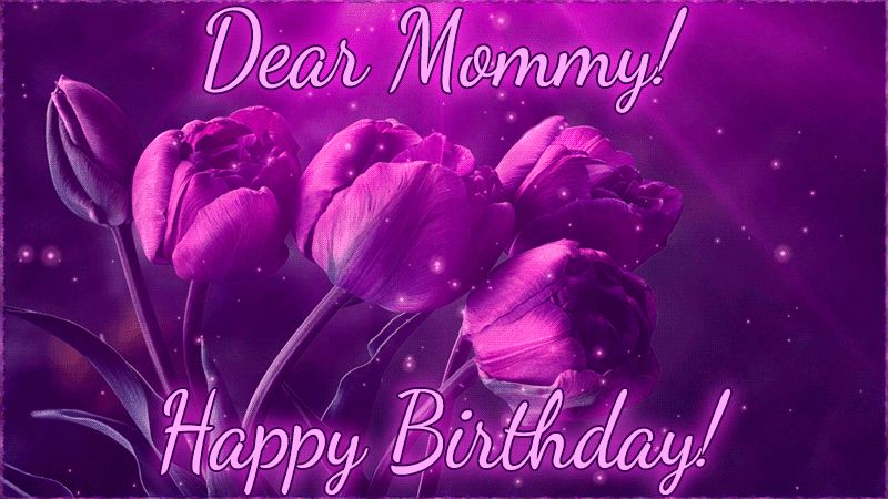 Happy Birthday Mommy Gifs Animated Greeting Cards For Free
