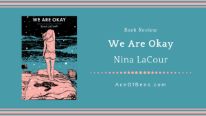 Review of We Are Okay by Nina LaCour