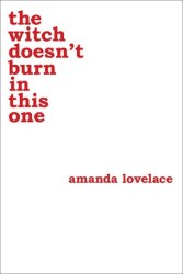 Cover of The Witch Doesn't Burn In This One by Amanda Lovelace