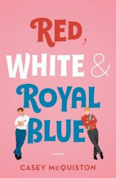 Cover of Red, White & Royal Blue by Casey McQuiston