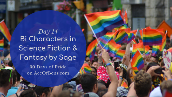 Bi Characters in Science Fiction and Fantasy by Sage for 30 Days of Pride