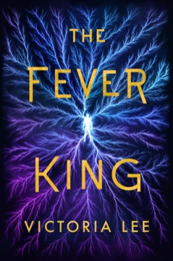 Cover of The Fever King by Victoria Lee