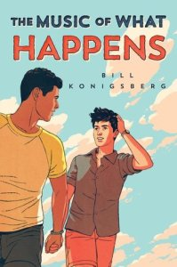 Cover of The Music Of What Happens by Bill Konigsberg