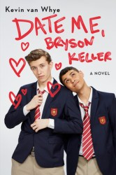 Cover of Date Me Bryson Keller by Kevin van Whye