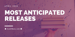 Anticipated Releases April 2020