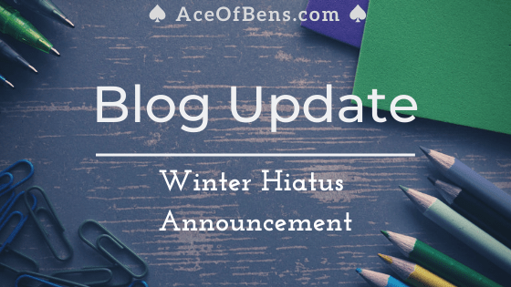 Blog Update: Winter Hiatus Announcement