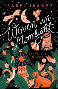 Cover of Woven in Moonlight by Isabel Ibañez