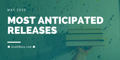 Most Anticipated Releases for May 2020