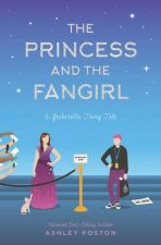 Cover of The Princess and the Fangirl by Ashley Poston