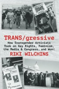 Cover of TRANS/gressive by Riki Wilchins