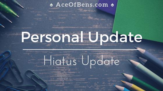 Personal Update   Hiatus Update
