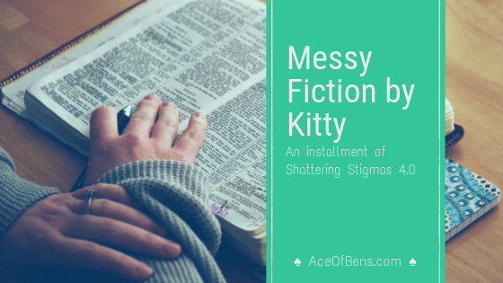 Messy Fiction by Kitty @ Jellyfable | Shattering Stigmas 4.0