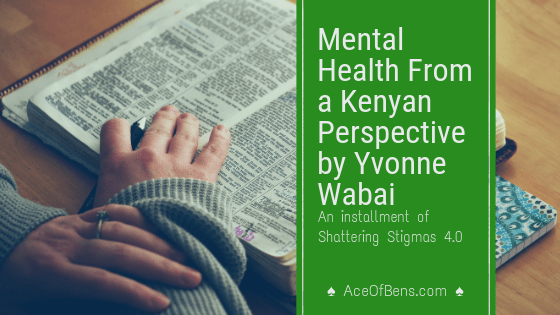 Mental Health From a Kenyan Perspective by Yvonne Wabai | Shattering Stigmas 4.05 min read