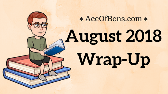 August 2018 Wrap-Up6 min read