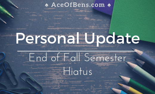 Personal Update End of Fall Semester Hiatus