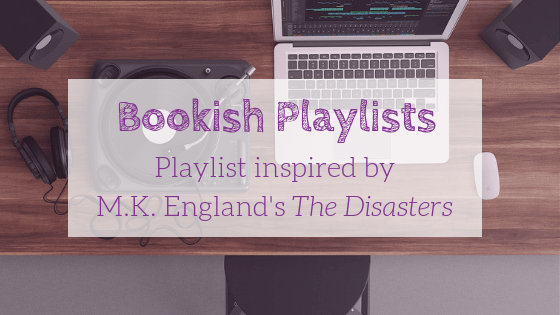 Bookish Playlists: The Disasters