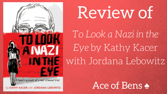 Review of To Look A Nazi In The Eye by Kathy Kacer and Jordana Lebowitz