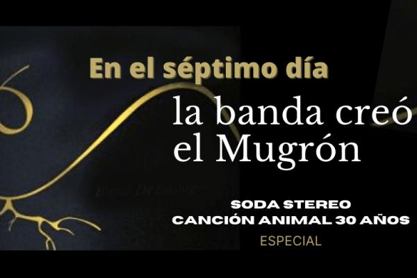 Y en el séptimo día, la banda creó el Mugrón
