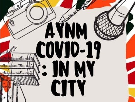 AYNM 'COVID-19: In My City Creative Contest 2020' | Prize: $500 + Mentorship