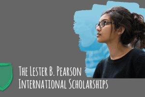 Lester B. Pearson International Scholarship Program 2021/2022