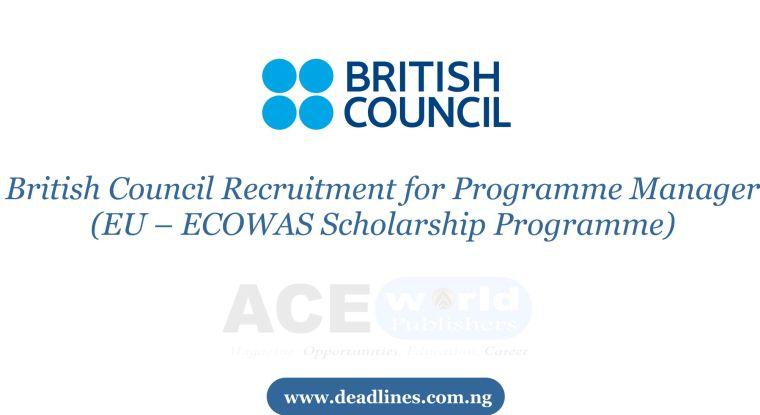 British Council Recruitment for Programme Manager (EU – ECOWAS Scholarship Programme)