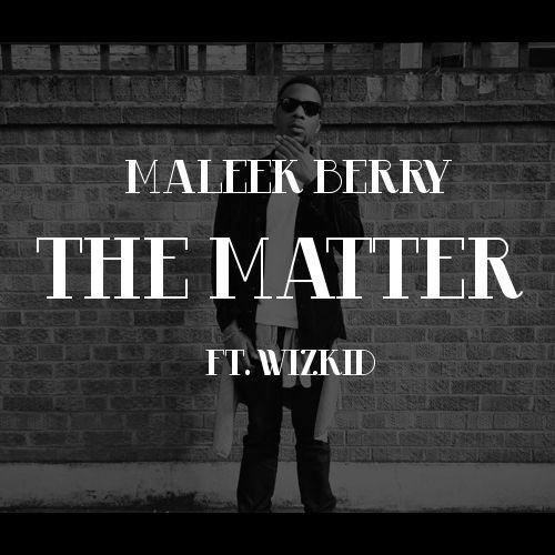 Wizkid - Matters [waploaded_dot_com].mp3