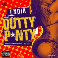 Endia - DUTTY PANTY [prod. by Chopstix & Bigfoot]