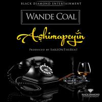 Wande Coal - ASHIMAPEYIN [prod. by Sarz]