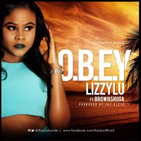 LizzyLu ft. Brown Shuga - O.B.E.Y (prod. by J-Sleek)