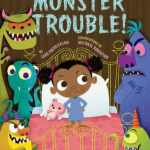 Monster Trouble! Our Favorite New Book