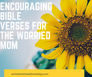 Bible verses for the worried mom