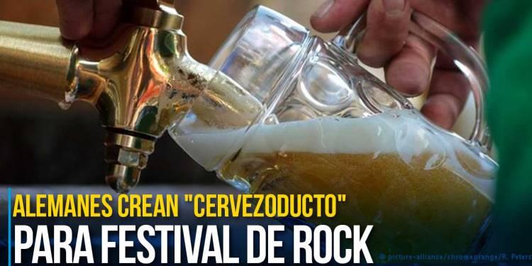 """Alemanes crean """"cervezoducto"""" para festival de rock"""