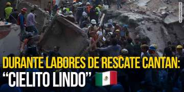"""Mexicanos cantan """"Cielito Lindo"""" durante labores de rescate"""