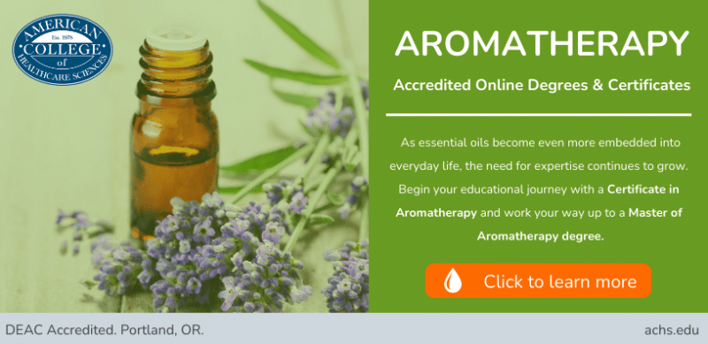 Earn an Accredited Online Degree in Aromatherapy. Click here to learn more.