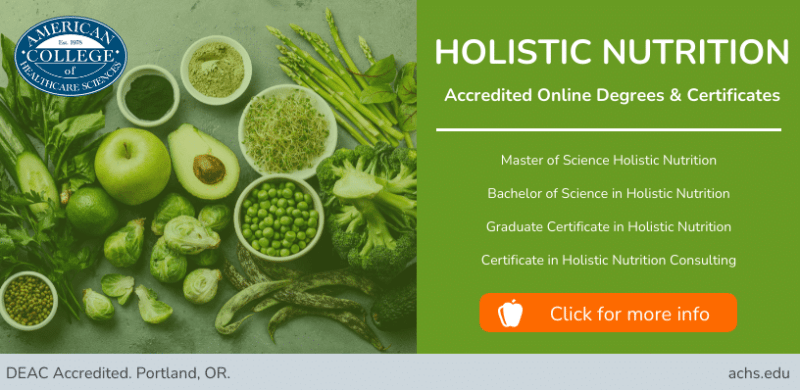 Earn an Accredited Online Degree in Holistic Nutrition. Click here to learn more.