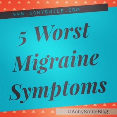 Worst Migraine Symptoms