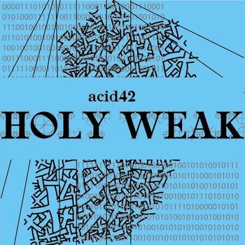 Album cover for Acid42 - Holy Weak