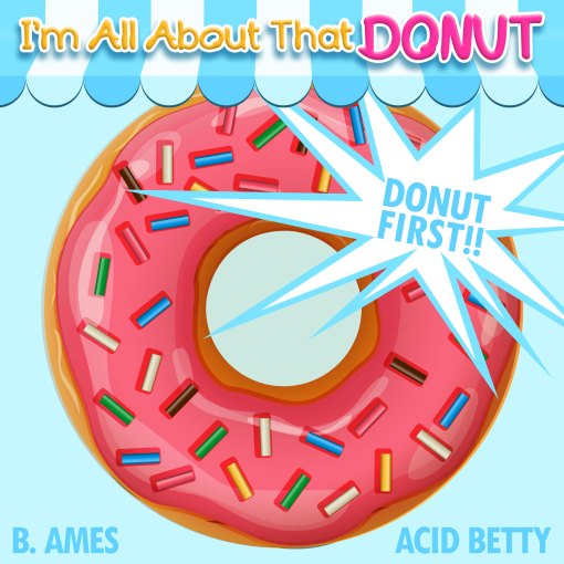 Im-All-About-That-DONUT