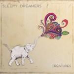 Sleepy Dreamers - Creatures EP