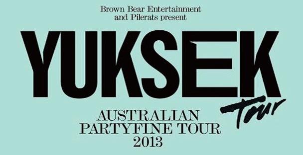 YUKSEK: Australian Partyfine Tour