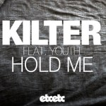 KILTER: Hold Me (ft. Youth)  [New Single]  [Premiere]