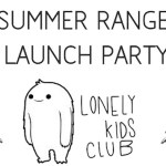 Lonely Kids Club: Summer Range Launch Party