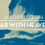 Louis M^ttrs - War With Heaven (Catching Flies Remix)
