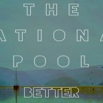 The National Pool - Better