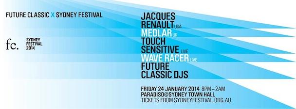 Future Classic, Paradiso, Jacques Renault, Medlar, Touch Sensitive, Wave Racer, Sydney Festival