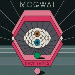 Mogwai - Rave Tapes [Album Review]