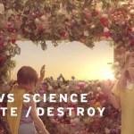 Art vs Science - Create Destroy  [Music Video]