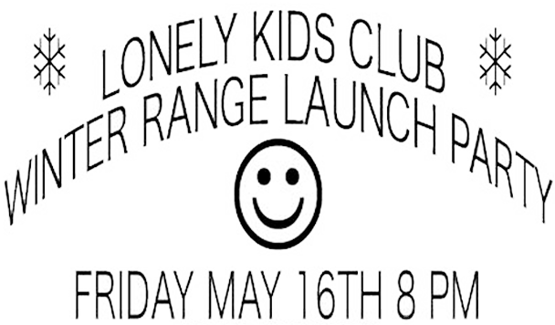 Lonely Kids Club - Winter Range Launch Party - acid stag